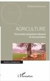 Florence Samson - Agriculture - Un monde à plusieurs vitesses et sous pression.