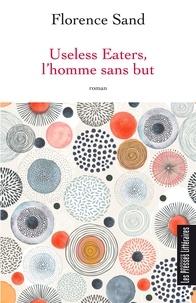 Ebooks et livres audio à télécharger gratuitement Useless Eaters, l'homme sans but par Florence Sand PDB PDF CHM in French 9791031006468