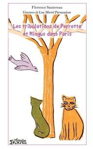 Florence Sautereau - Les tribulations de Perrette et Mingus dans Paris.