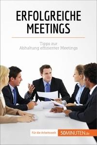 Florence Schandeler et  Julia Buchrieser - Erfolgreiche Meetings - Tipps zur Abhaltung effizienter Meetings.