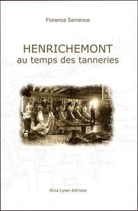 Florence Semence - Henrichemont au temps des tanneries.