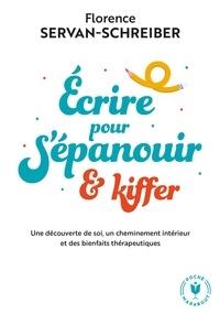 Florence Servan-Schreiber - Bloum - Ecrire pour s'épanouir et kiffer - Par l'auteure de 3 kifs par jour et Power Patate.