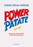 Florence Servan-Schreiber - Power Patate - Vous avez des super pouvoirs ! Détectez-les & utilisez-les.
