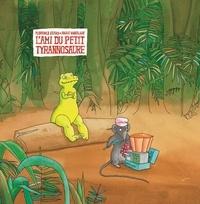 Florence Seyvos et Anaïs Vaugelade - L'ami du petit tyrannosaure.
