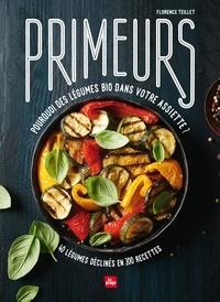 Mobi télécharge des livres Primeurs  - Tous les légumes bio dans votre assiette (Litterature Francaise)  par Florence Teillet 9782842217303