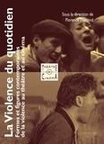 Florence Thérond - La violence du quotidien : formes et figures contemporaines de la violence au théâtre et au cinéma.