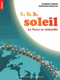 Florence Thinard et Christophe Bataillon - 1, 2, 3 soleil - La Terre se réchauffe.
