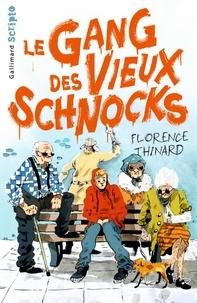 Florence Thinard - Le gang des vieux schnocks.