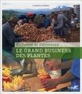 Florence Thinard - Le Grand business des plantes - Richesse et démesure.