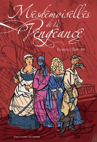 Florence Thinard et François Place - Mesdemoiselles de la Vengeance.