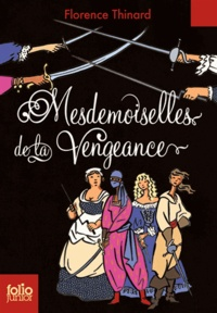 Florence Thinard - Mesdemoiselles de la Vengeance.