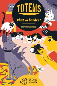 Florence Thinard - Totems  : Chat va barder !.