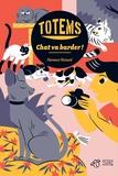 Florence Thinard - Totems  : Chat va barder !.