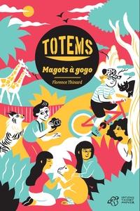Florence Thinard - Totems  : Magots à gogo.