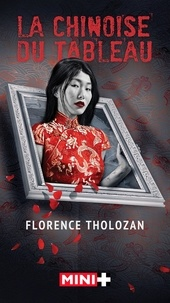 Ebook for gre téléchargement gratuit La Chinoise du tableau par Florence Tholozan (French Edition) MOBI PDB RTF 9782490591312
