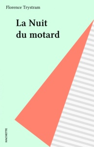 Florence Trystram - La Nuit du motard.