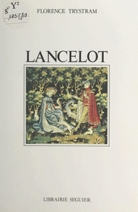 Florence Trystram - Lancelot.