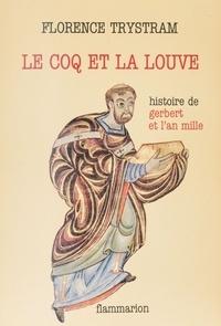Florence Trystram - Le Coq et la Louve - Histoire de Gerbert et l'an mille.