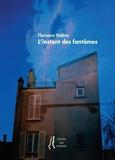 Florence Valéro - L'instant des fantômes.