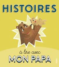 Florence Vandermalière et Céline Chevrel - Histoires à lire avec mon papa.