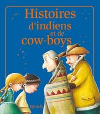 Florence Vandermalière et Eléonore Cannone - Histoires d'indiens et de cow-boys - Histoires à raconter.