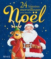 Florence Vandermarlière et Evelyne Duverne - 24 Histoires merveilleuses pour attendre Noël.