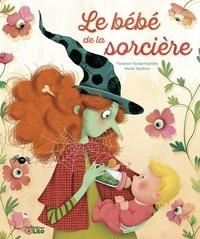 Florence Vandermarlière et Marie Desbons - Le bébé de la sorcière.