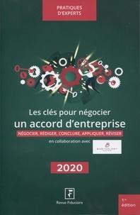 Florence Vasseur et Florence Bergeron-Canut - Les clés pour négocier un accord d'entreprise - Négocier, rédiger, conclure, appliquer, réviser.