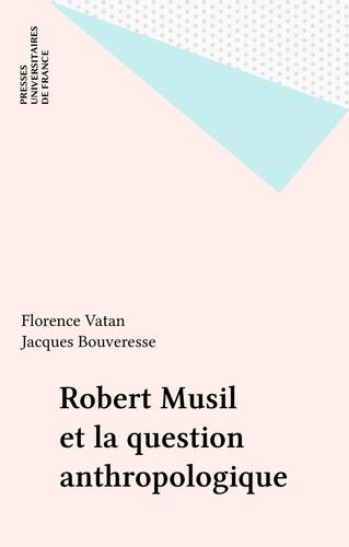 Robert Musil et la question anthropologique