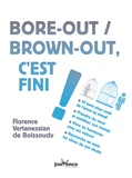 Florence Vertanessian de Boissoudy - Bore-out / brown-out, c'est fini !.