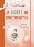 Florence Vertanessian de Boissoudy - Je booste ma concentration - 12 semaines pour recentrer son attention.