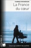 Florence Vertanessian - La France du coeur - Ceux qui aident les autres.