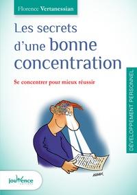 Florence Vertanessian - Les secrets d'une bonne concentration - Se concentrer pour mieux réussir.