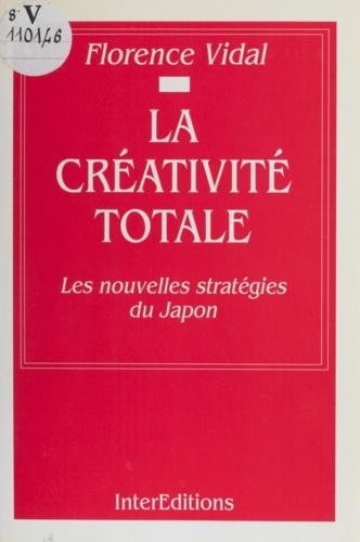 La créativité totale. Les nouvelles stratégies du Japon