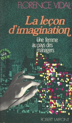 La Leçon d'imagination. Une femme au pays des managers