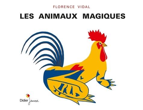 Florence Vidal - Les animaux magiques.