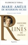 Florence Vidal - Marie-Amélie de Bourbon-Sicile - Epouse de Louis-Philippe.