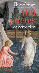 Florence Viellard - 100 prières de conversion.