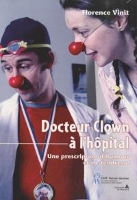 Florence Vinit - Docteur Clown à l'hôpital - Une prescription d'humour et de tendresse.