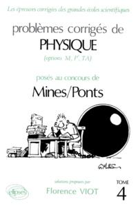 PROBLEMES CORRIGES DE PHYSIQUE POSES AU CONCOURS DE MINES/PONTS (OPTIONS M, P, TA). Tome 4.pdf