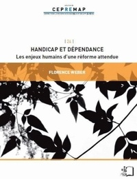 Florence Weber - Handicap et dépendance - Drames humains, enjeux politiques.