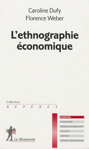 Florence Weber et Caroline Dufy - L'ethnographie économique.