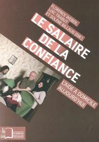 Florence Weber et Loïc Trabut - Le salaire de la confiance - L'aide à domicile aujourd'hui.