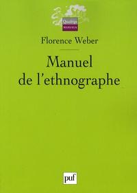 Florence Weber - Manuel de l'ethnographe.