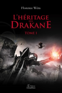 Florence Wera - L'héritage des Drakane Tome 1 : .