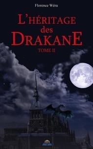 Florence Wera - L'héritage des Drakane Tome 2 : .