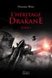 Florence Wera - L'héritage des Drakane - Tome 1.