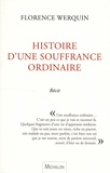 Florence Werquin - Histoire d'une souffrance ordinaire.