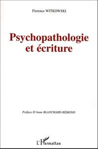 Florence Witkowski - Psychopathologie et écriture.