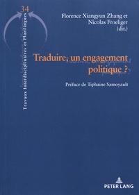 Florence Xiangyun Zhang et Nicolas Froeliger - Traduire, un engagement politique ?.